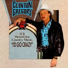 GREGORY, Clinton - I'd Go Crazy (If It Weren't..)