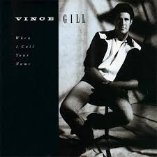 GILL, Vince - When I Call Your Name