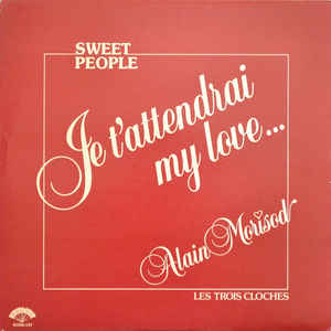 SWEET PEOPLE - Je T'attendrai My Love