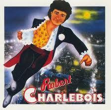 CHARLEBOIS, Robert - J't'aime Comme Un Fou