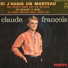FRANÇOIS, Claude - Si J'avais Un Marteau