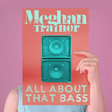 TRAINOR, Meghan - All About That Bass
