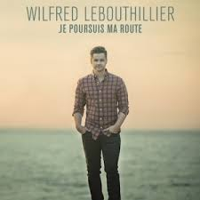 LE BOUTHILLIER, Wilfred - Je Poursuis Ma Route