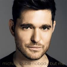 BUBLÉ, Michael - Nobody But Me -MB
