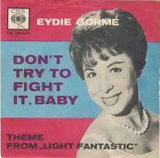GORME, Eydie - Don't Try To Fight It, Baby