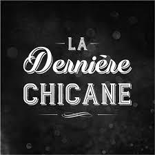 CHICANE, La - La Dernière Chicane