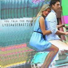 LYDIA & SEBASTIEN - You Talk Too Much -LY