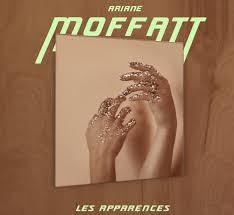 MOFFATT, Ariane - Les Apparences
