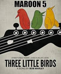 MAROON 5 - Three Little Birds!