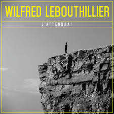 LE BOUTHILLIER, Wilfred - J'attendrai -WL