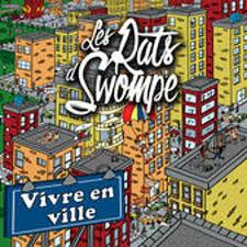 RATS D'SWOMPE, Les - Vivre En Ville