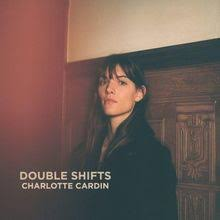 CARDIN, Charlotte - Double Shifts