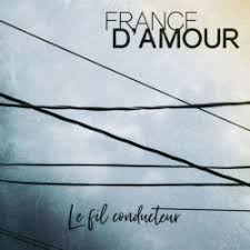 D'AMOUR, France - Le Fil Conducteur