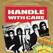 TRAVELING WILBURYS, The - Handle With Care -TW