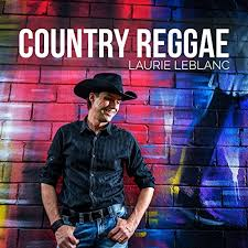 LEBLANC, Laurie - Country Reggae