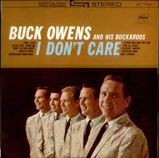 OWENS, Buck - I Don't Care (Just As Long...)