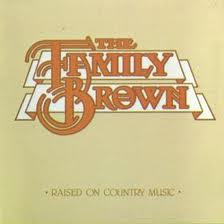 FAMILY BROWN - Raised On Country Music