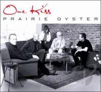 PRAIRIE OYSTER - One Kiss -PO